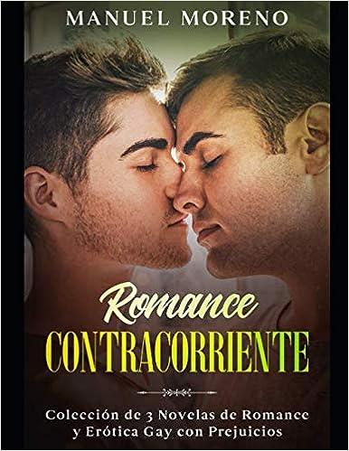 Romance Contracorriente: Colección de 3 Novelas de Romance y Erótica Gay con Prejuicios de Manuel Moreno