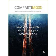 Ambientes de desarrollo para SharePoint 2013: Cómo crear entornos de desarrollo para SharePoint 2013 (Spanish Edition)