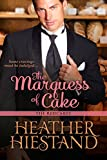 The Marquess of Cake (Redcakes Book 1)