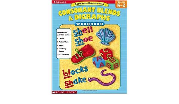 Amazon.com: Scholastic Success With: Consonant Blends & Digraphs ...