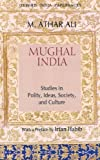 img - for Mughal India: Studies in Polity, Ideas, Society and Culture (Oxford India Collection (Paperback)) by M. Athar Ali (2008-09-04) book / textbook / text book