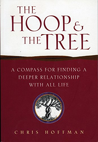 The Hoop and the Tree: A Compass for Finding a Deeper Relationship with All Life by Brand: Council Oak Books