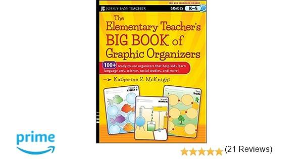 The Elementary Teacher's Big Book of Graphic Organizers, K-5: 100+ ...