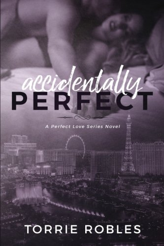 Accidentally Perfect (A Perfect Love Series)