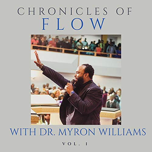 Myron Williams - Chronicles Of Flow - Vol. 1 2018