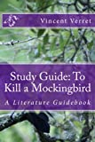 Study Guide: To Kill a Mockingbird: A Literature Guidebook (Study Guides, Literature Guides, and Workbooks)