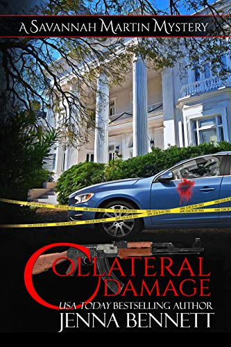 Collateral Damage: A Savannah Martin Novel (Savannah Martin Mysteries Book 19) by [Bennett, Jenna]