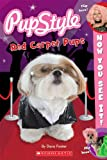 Now You See It! Pupstyle Red Carpet Pups, Dara Foster, 0545532450