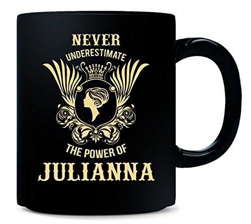 Never Underestimate The Power Of Julianna - Mug