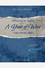 The Law of Attraction in Action: A year of Wow Daily Attraction Journal Diary