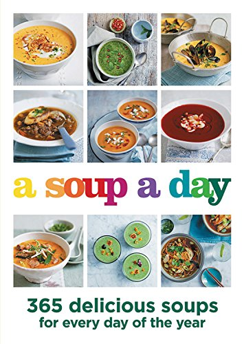 A Soup A Day: 365 delicious soups for every day of the year by Hamlyn