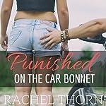 Punished on the Car Bonnet | Rachel Thorn