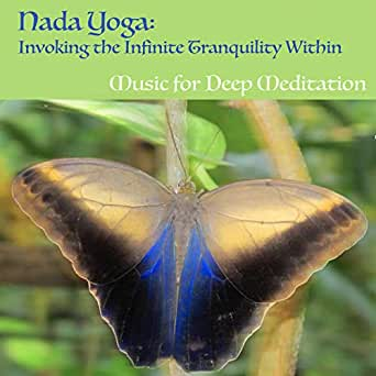 Nada Yoga: Invoking the Infinite Tranquility Within by Music ...