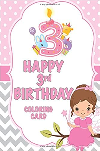 3 Happy 3rd Birthday Coloring Card C A Jameson 9781986417211 Amazon Books