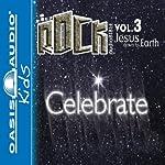 Celebrate: Jesus Down to Earth: Kidz Rock Series |  Oasis Audio