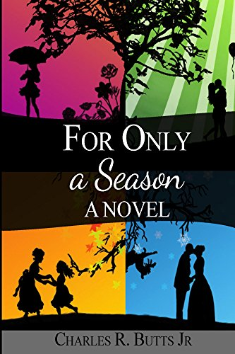 For Only A Season: Christian Fiction by [Butts, Charles]