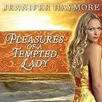 Pleasures of a Tempted Lady: Donovan Series #3 | Jennifer Haymore