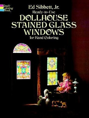Ready-to-Use Dollhouse Stained Glass Windows for Hand Coloring, Sibbett Jr., Ed