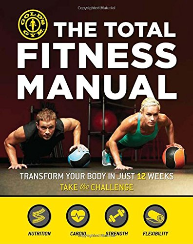 the-total-fitness-manual-transform-your-body-in-just-12-weeks
