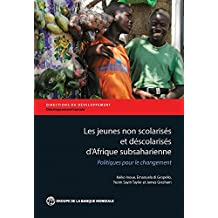 Les jeunes non scolarisés d'Afrique subsaharienne: Politiques pour le changement (Directions in Development;Directions in Development - Human Development)