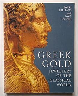 greek gold jewellery of the classical world dyfri williams jack