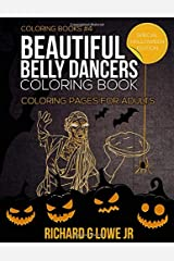 Beautiful Belly Dancers Coloring Book: Coloring Pages for Adults (Coloring Books) (Volume 4) Paperback