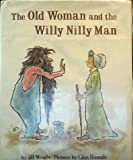 img - for The Old Woman and the Willy Nilly Man book / textbook / text book