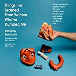 Things More Majestic and Terrible Than You Could Ever Imagine: An Essay from Things I've Learned From Women Who've Dumped Me | Todd Hanson