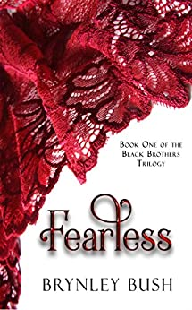 Fearless (Black Brothers Trilogy Book 1) by [Bush, Brynley]