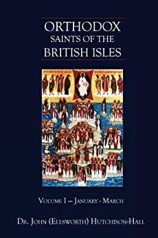 Orthodox Saints of the British Isles by [Hutchison-Hall, John (Ellsworth)]