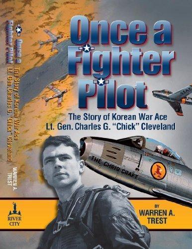 Once a Fighter Pilot: The Story of Korean War Ace Lt. Gen. Charles G.