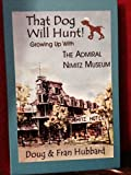 That Dog Will Hunt, Growing Up with the Admiral Nimitz Museum
