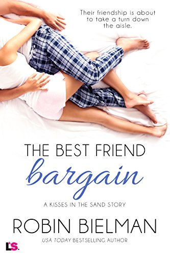 The Best Friend Bargain (Kisses in the Sand) by [Bielman, Robin]