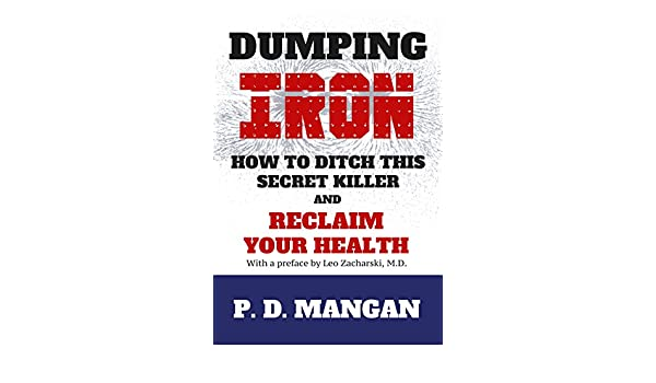 Dumping Iron: How to Ditch This Secret Killer and Reclaim Your Health (English Edition)