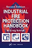 Industrial Fire Protection Handbook, Second Edition 2nd edition by Schroll, R. Craig (2002) Hardcover
