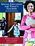 Special Education for Today's Teachers: An Introduction by Rosenberg Michael S. Westling David L. McLeskey James (2007-03-15) Paperback
