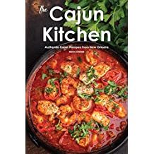 The Cajun Kitchen: Authentic Cajun Recipes from New Orleans
