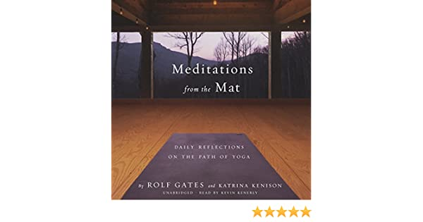 Meditations from the Mat: Daily Reflections on the Path of ...