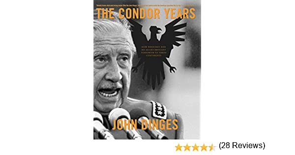 The Condor Years: How Pinochet and His Allies Brought Terrorism to Three Continents (English Edition) eBook: Dinges, John: Amazon.es: Tienda Kindle