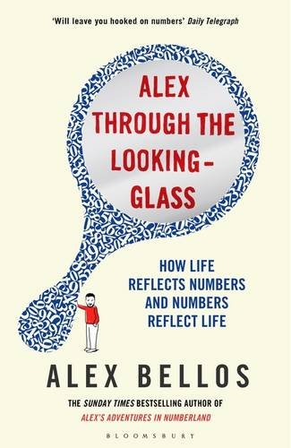Alex Through the Looking-Glass: How Life Reflects Numbers and Numbers Reflect Life