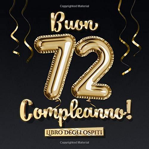 Buon 72 Compleanno Un Libro Degli Ospiti Per La Festa Di 72