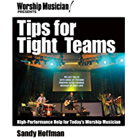 Tips for Tight Teams: High-Performance Help for Today's Worship Musician (Worship Musician Presents) book cover