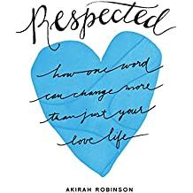 Respected: How One Word Can Change More Than Just Your Love Life