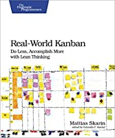 Real-World Kanban: Do Less, Accomplish More with Lean Thinking Front Cover