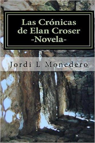 Las Crónicas de Elan Croser - Vol I: El Nacimiento de una ...