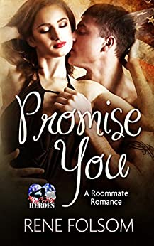 Promise You (A Roommate Romance and Red Hot Heroes Erotic Story) by [Folsom, Rene]