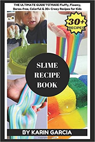 slime recipe book the ultimate guide to make fluffy floamy borax