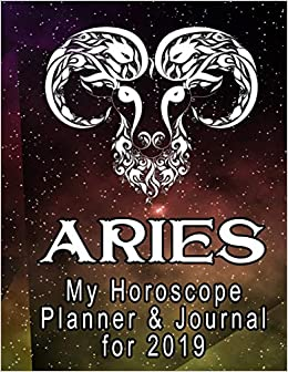 My Horoscope Planner and Journal for 2019 - Aries: My