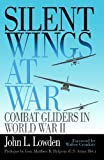 Search : Silent Wings at War: Combat Gliders in World War II