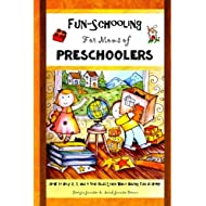 Fun-Schooling for Moms of Preschoolers: How to Help 2, 3, and 4 Year Olds Learn While Having Fun at Home (Fun-Schooling With the Thinking Tree) (Volume 1)